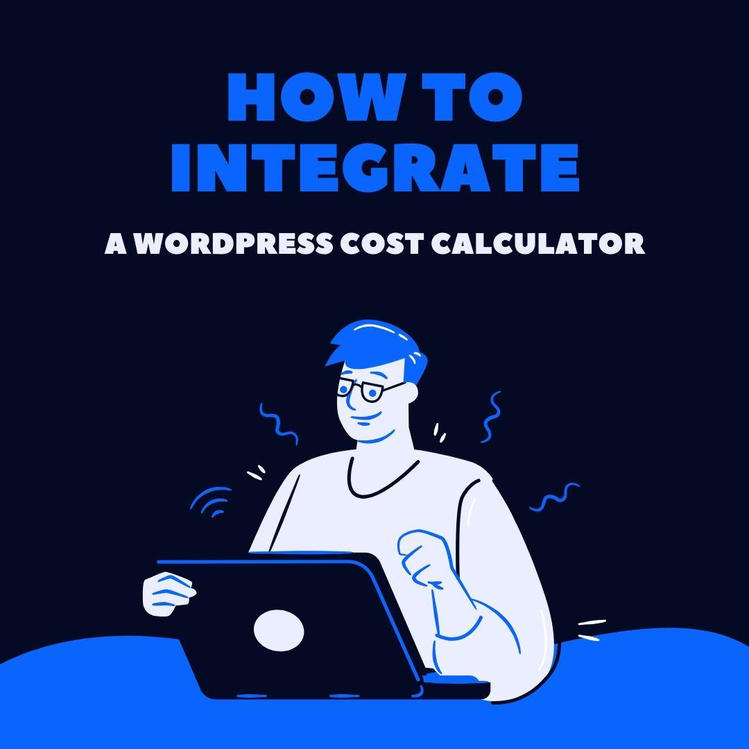 How To Integrate A WordPress Cost Calculator